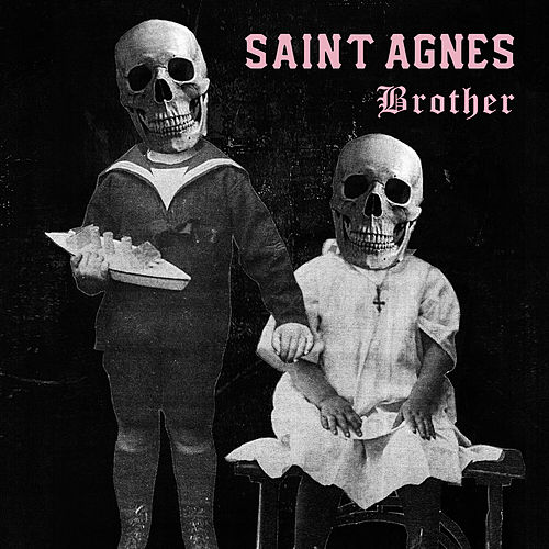 Brother by Saint Agnes