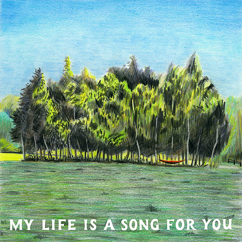 My Life Is A Song For You von Tom Rosenthal