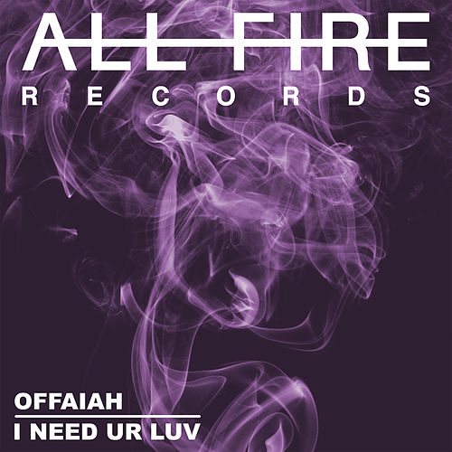 I Need Ur Luv by Offaiah