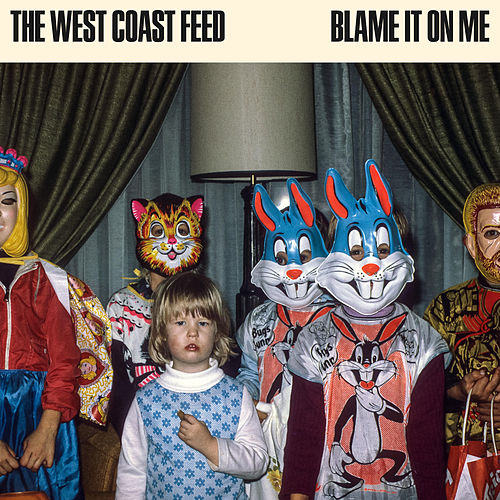 Blame It on Me von The West Coast Feed