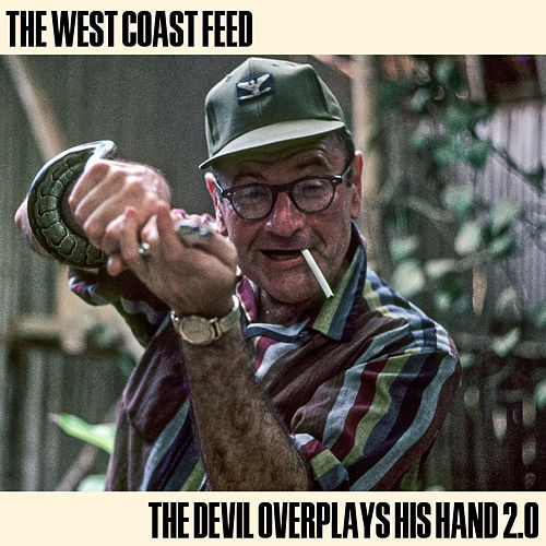 The Devil Overplays His Hand 2.0 von The West Coast Feed