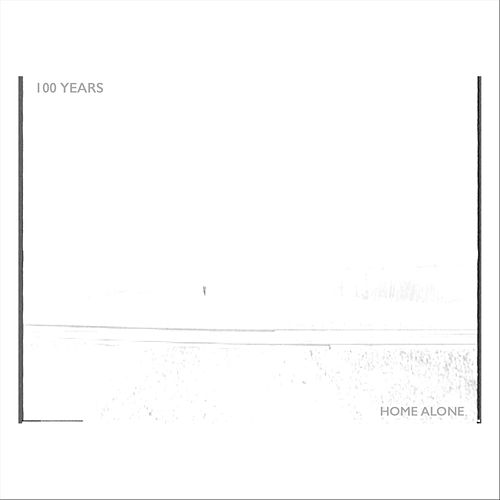 100 Years by Home Alone