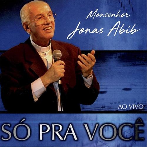 Só Pra Você de Monsenhor Jonas Abib