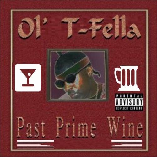 Past Prime Wine by Ol' T-Fella