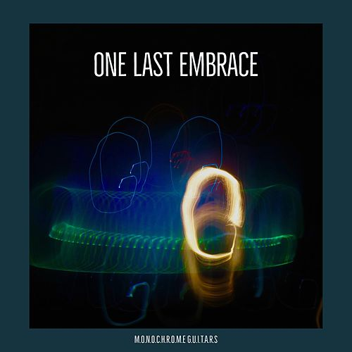 One Last Embrace by Monochrome Guitars