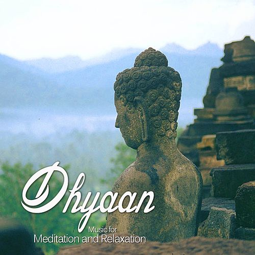 Dhyaan - Music For Meditation & Relaxation by Gaurav Issar