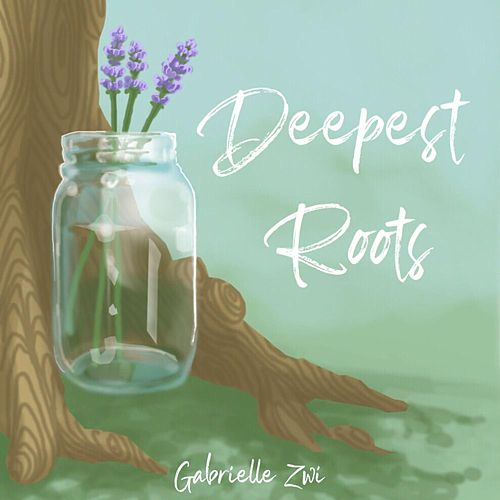 Deepest Roots by Gabrielle Zwi