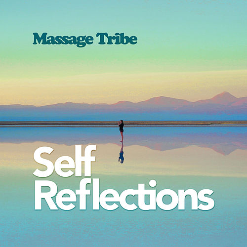 Self Reflections de Massage Tribe