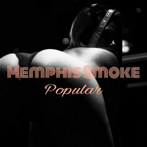 Popular by Memphis'Smoke