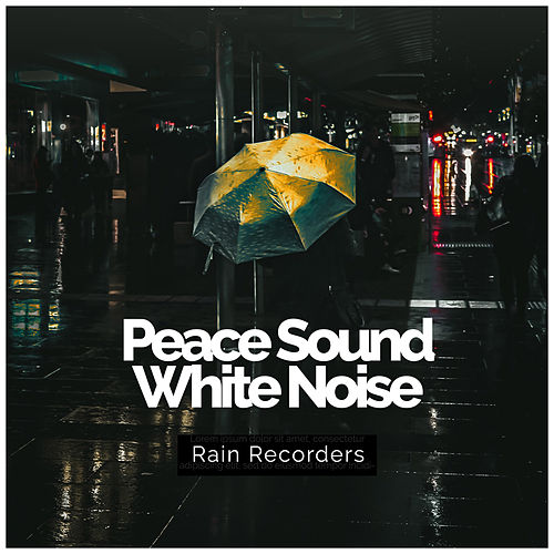 Peace Sounds: White Noise by Rain Sounds and White Noise