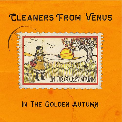 In the Golden Autumn by The Cleaners From Venus