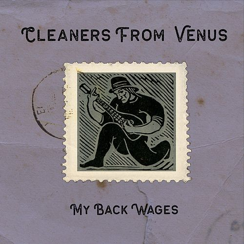 My Back Wages by The Cleaners From Venus