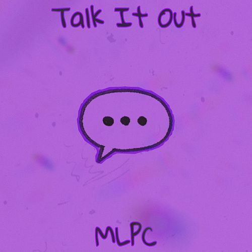 Talk It Out by Mlpc