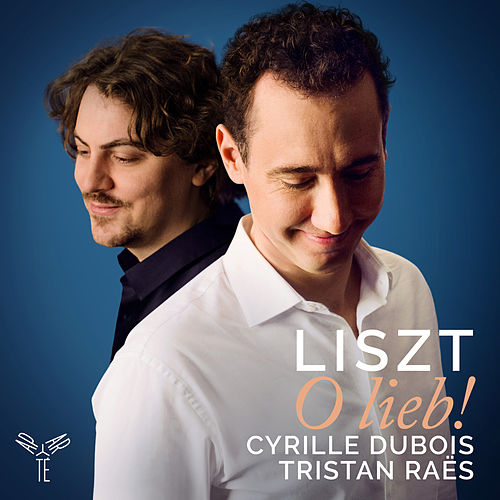 Liszt: O lieb! (Bonus Track Version) by Cyrille Dubois