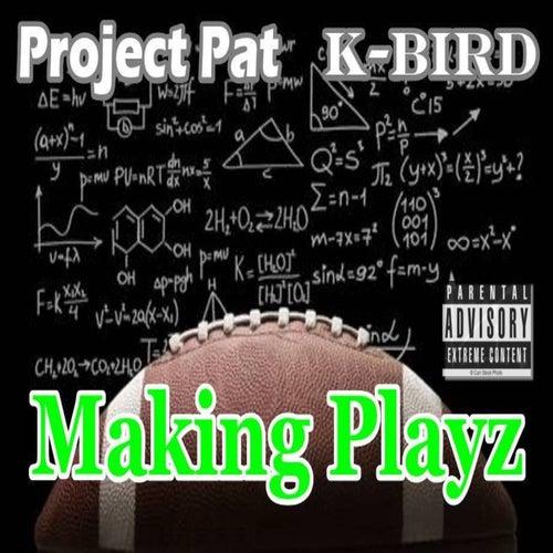 Making Playz de Project Pat