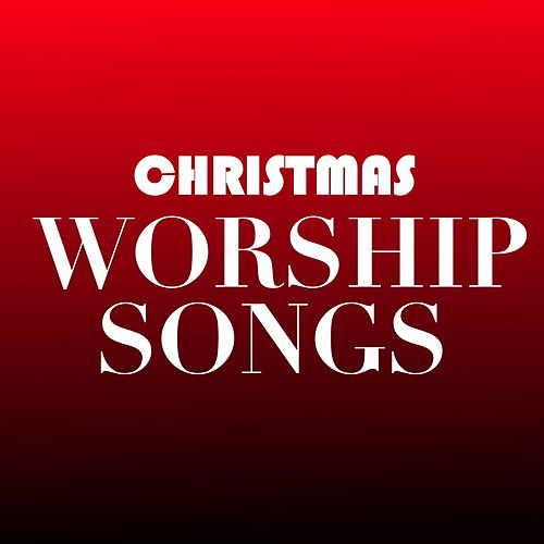 Christmas Worship Songs de Various Artists