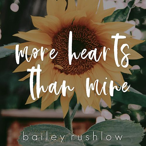 More Hearts Than Mine (Acoustic) von Bailey Rushlow