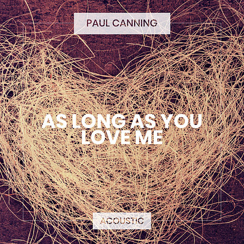 As Long As You Love Me (Acoustic) de Paul Canning