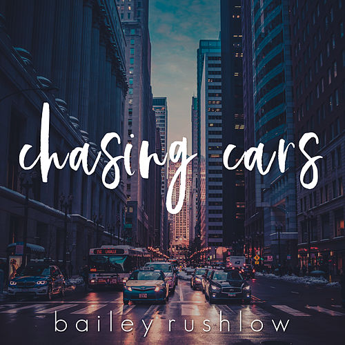Chasing Cars (Acoustic) von Bailey Rushlow