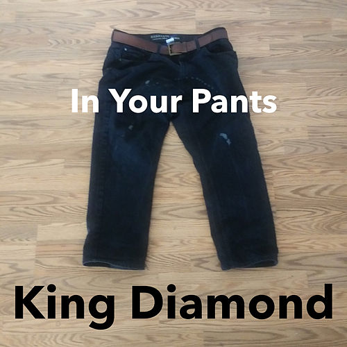 In Your Pants von King Diamond