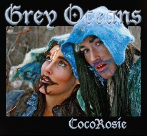 Grey Oceans de CocoRosie