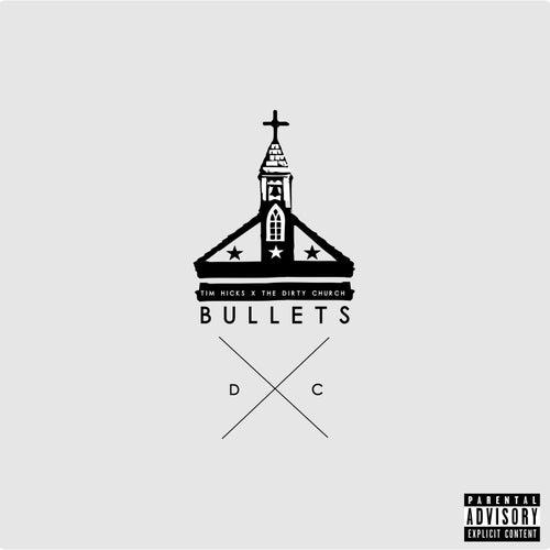 Bullets de Tim Hicks X The Dirty Church