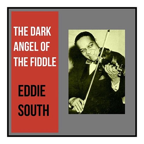 The Dark Angel of the Fiddle de Eddie South