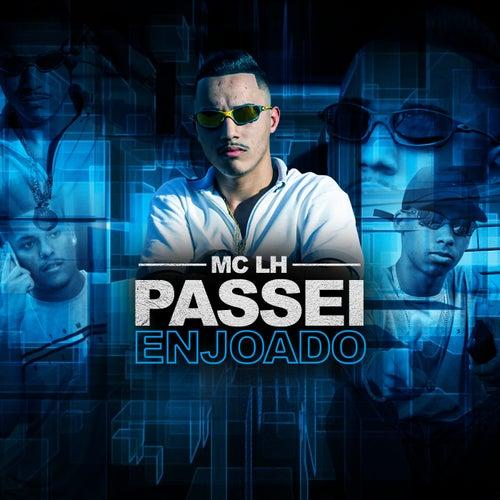 Passei Enjoado by Mc LH