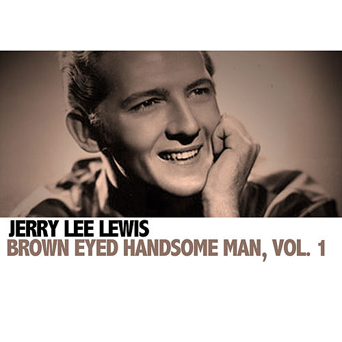 Brown Eyed Handsome Man, Vol. 1 de Jerry Lee Lewis