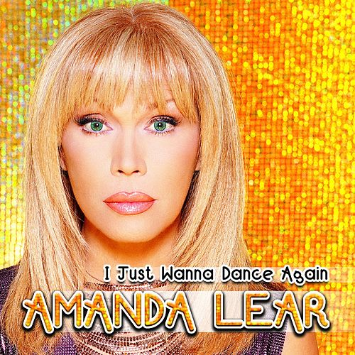 I Just Wanna Dance Again von Amanda Lear