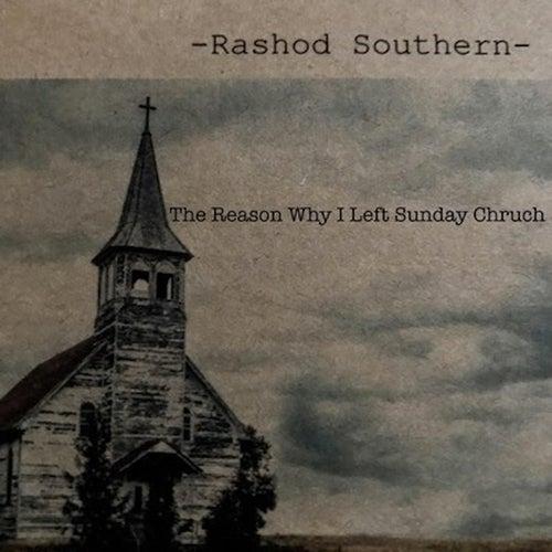 The Reason I Left Sunday Church von Rashod Southern