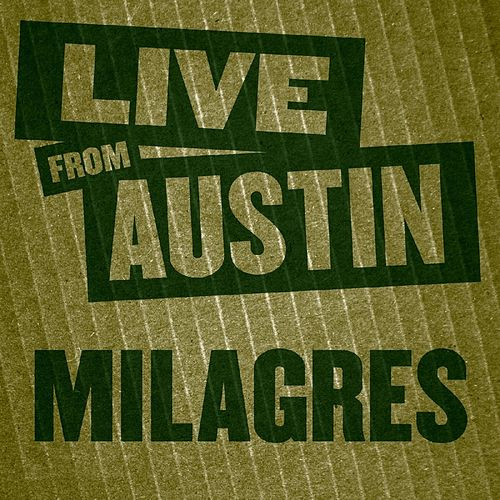 Live from Austin: Milagres by Milagres