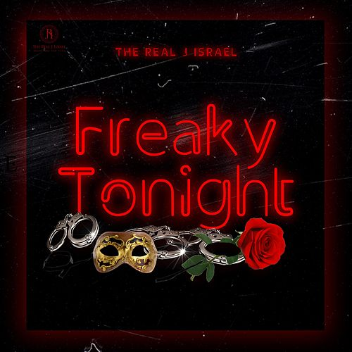 Freaky Tonight by The Real J Israel