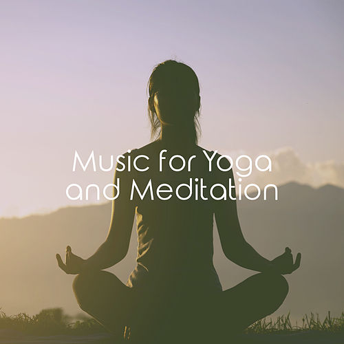 Music for Yoga and Meditation von Various Artists