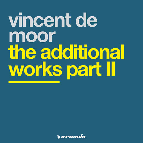 The Additional Works Part II von Vincent de Moor