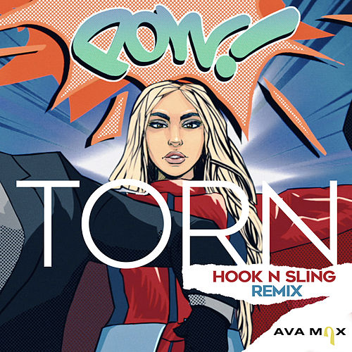 Torn (Hook N Sling Remix) by Ava Max