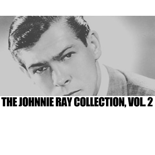 The Johnnie Ray Collection, Vol. 2 di Johnnie Ray