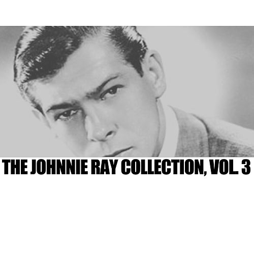 The Johnnie Ray Collection, Vol. 3 di Johnnie Ray