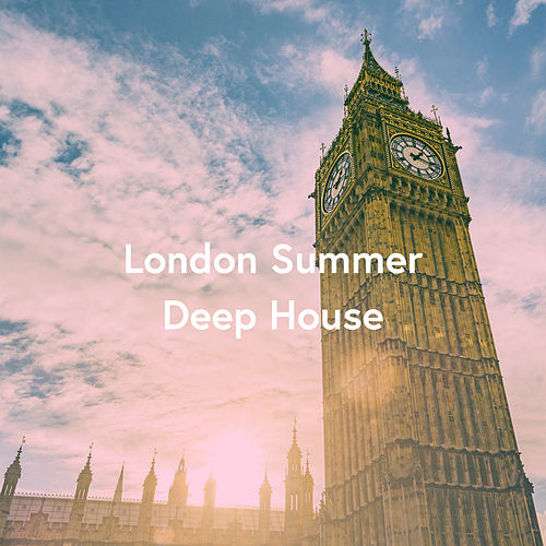 London Summer Deep House by Various Artists