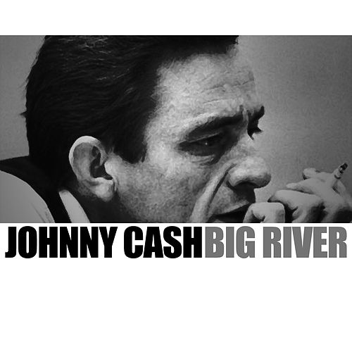 Big River von Johnny Cash