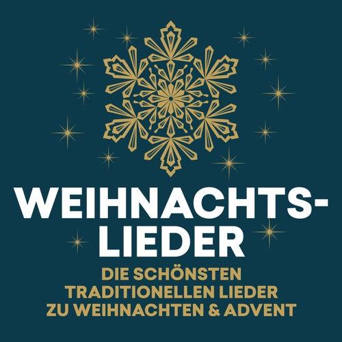 Weihnachtslieder - die schönsten traditionellen Lieder zu Weihnachten & Advent von Various Artists