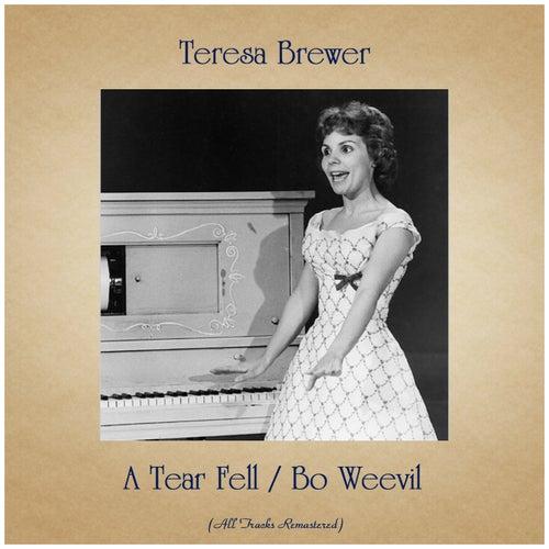 A Tear Fell / Bo Weevil (Remastered 2019) de Teresa Brewer