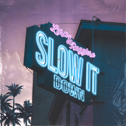 Slow It Down de Lura