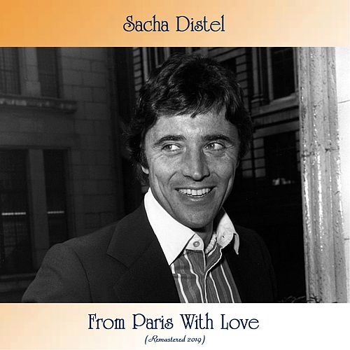 From Paris With Love (Remastered 2019) by Sacha Distel
