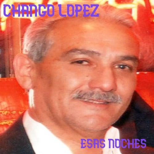 Esas Noches de Chango Lopez