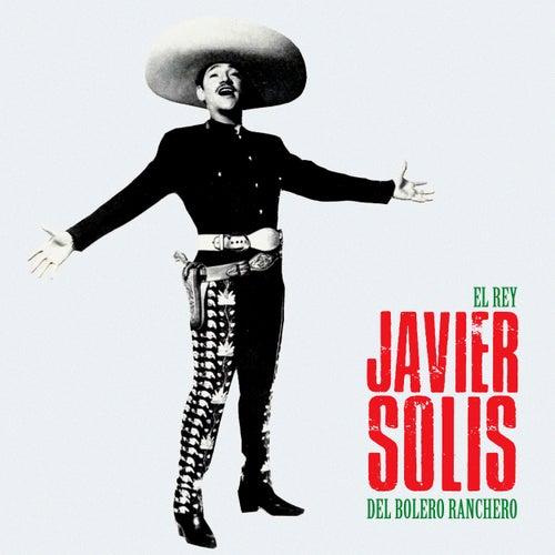 El Rey del Bolero Ranchero (Remastered) de Javier Solis