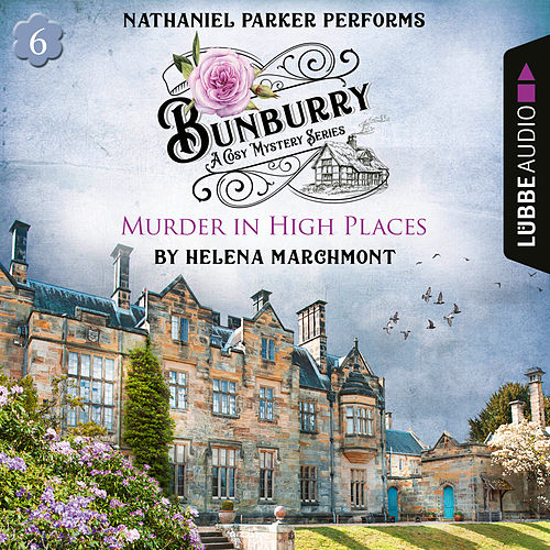 Murder in High Places - Bunburry - A Cosy Mystery Series: A Cosy Shorts Series, Episode 6 (Unabridged) von Helena Marchmont
