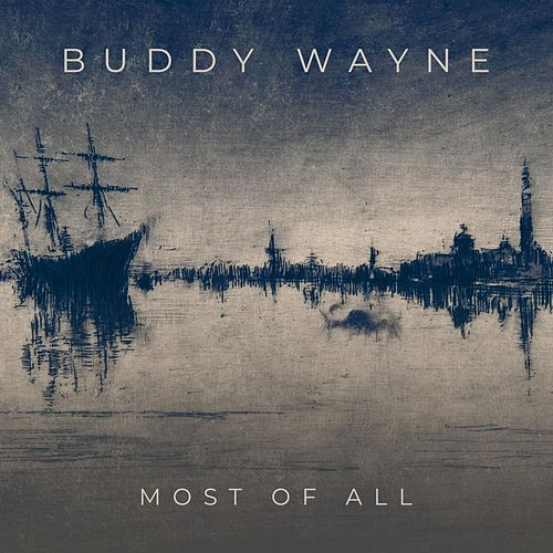 Most of All von Buddy Wayne
