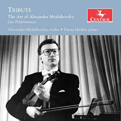 Tribute: The Art of Alexander Meshibovsky (Live) by Alexander Meshibovsky