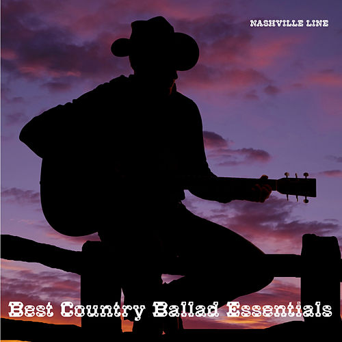 Best Country Ballad Essentials von Nashville Line